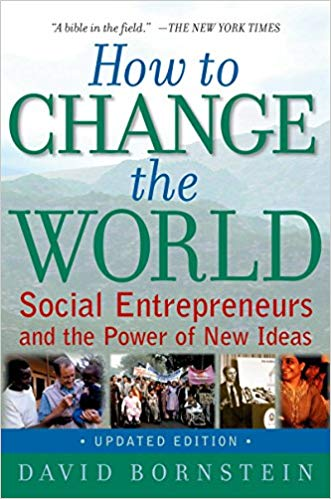 "How to change the world: Social Entrepreneurs and the Power of New Ideas"" by David Bornstein (Book Review)"