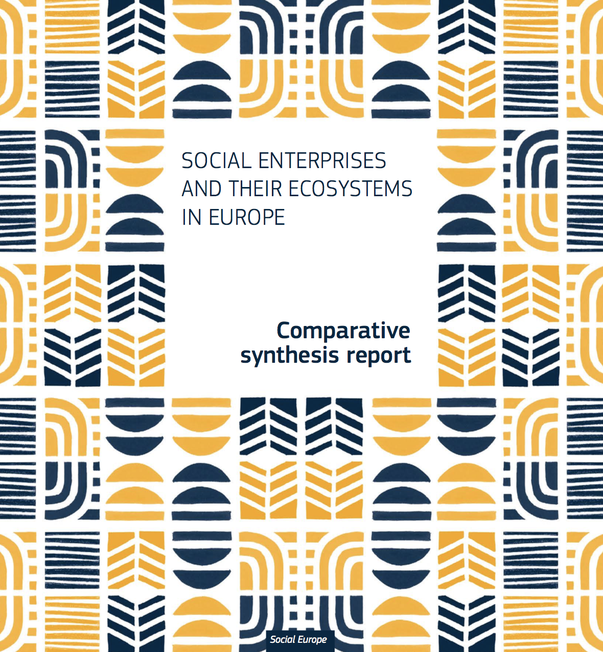 Social Enterprises and Their Ecosystems in Europe – Comparative Synthesis Report