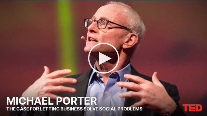 The Case for Letting Business Solve Social Problems |Michael Porter