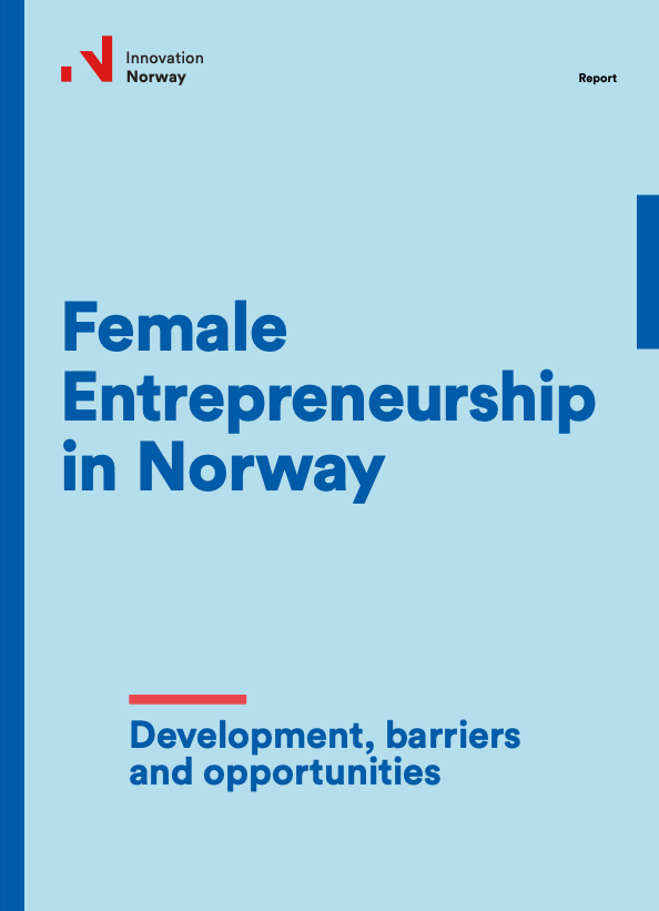 Female Entrepreneurship in Norway – Development, barriers and opportunities