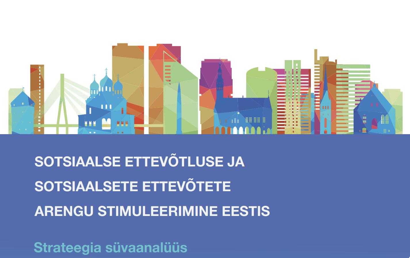 Sotsiaalse ettevõtluse ja sotsiaalsete ettevõtete arengu stimuleerimine Eestis